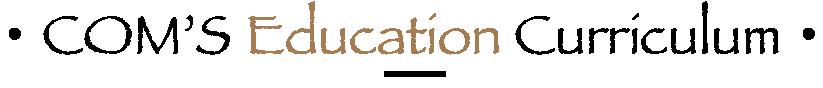 COM'S Education Curriculum