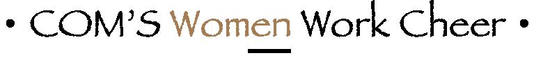 COM'S Women Work Cheer